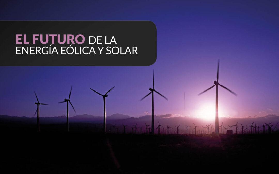LA ENERGÍA MUNDIAL DEL FUTURO SERÁ EÓLICA Y SOLAR